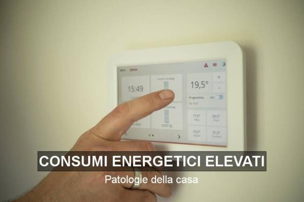 Patologie della casa: consumi energetici elevati